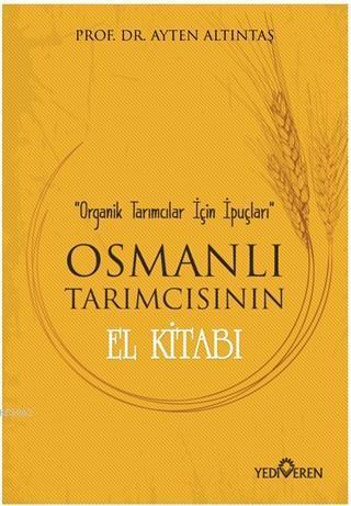 Osmanlı Tarımcısının El Kitabı; Organik Tarımcılar İçin İpuçları