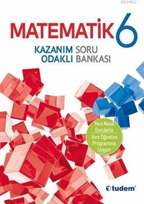 Tudem Yayınları 6. Sınıf Matematik Kazanım Odaklı Soru Bankası Tudem