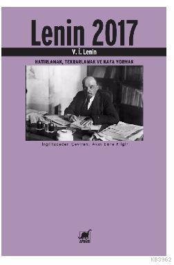 Lenin 2017; Hatırlamak, Tekrarlamak ve Kafa Yormak
