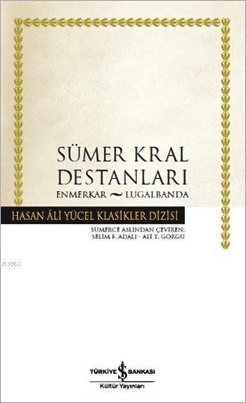 Sümer Kral Destanları (Ciltli); Enmerkar - Lugalbanda