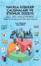 Halkla İlişkiler Çalışmaları ve Etkinlik Düzeyi: ISO 500 Araştırması; Şirketler Bazında Kapsamlı Bir Halkla İlişkiler Araştırması