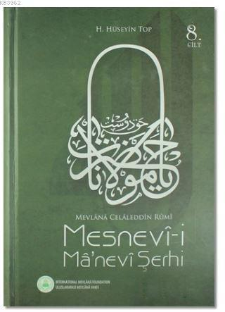 Mesnevi-i Manevi Şerhi 8. Cilt; Mevlana Celaleddin Rumi