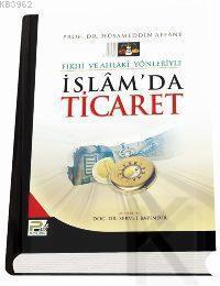 İslam'da Ticaret (Ciltli); Fıkhi ve Ahlaki Yönleriyle