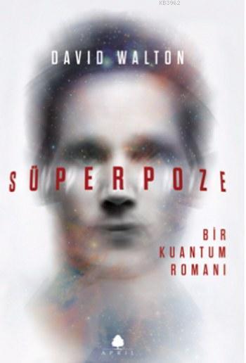 Süperpoze; Bir Kuantum Romanı