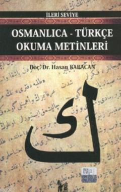 Osmanlıca-Türkçe Okuma Metinleri - İleri Seviye-2