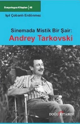 Sinemada Mistik Bir Şair: Andrey Tarkovski; Sosyologca Kitapları 48