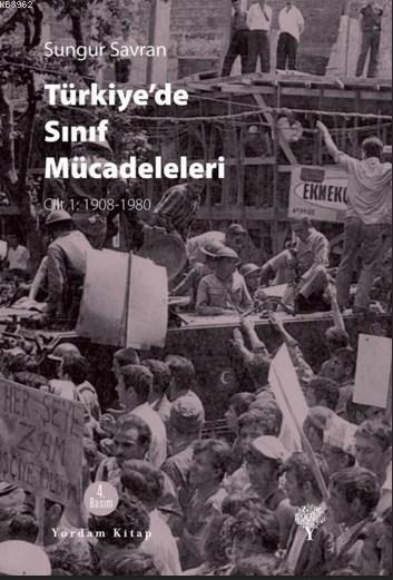 Türkiye'de Sınıf Mücadeleleri; Cilt 1: 1908-1980