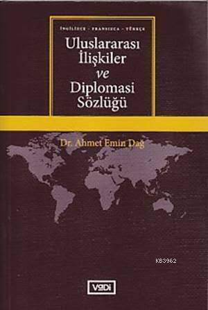 Uluslararası İlişkiler ve Diplomasi Sözlüğü; İngilizce - Fransızca - Türkçe