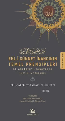 Ehl-i Sünnet İnancının Temel Prensipleri; El-Akîdetü't-Tahaviyye