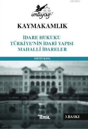 Kaymakamlık İmtiyaz İdare Hukuku Türkiye'nin İdari Yapısı Mahalli İdareler
