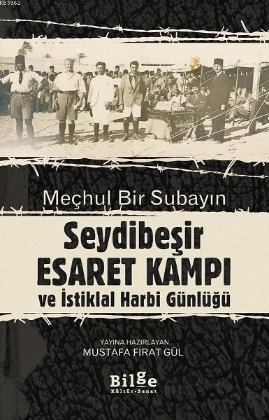 Meçhul bir Subayın Seyidbeşir Esaret Kampı ve İstiklal Harbi Günlüğü - Çevirimetin ve Tıpkıbasım