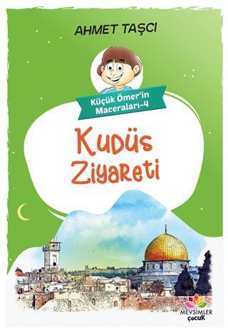 Kudüs Ziyareti - Küçük Ömer'in Maceraları 4