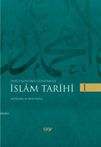 Doğuştan Günümüze - İslam Tarihi 2 Cilt
