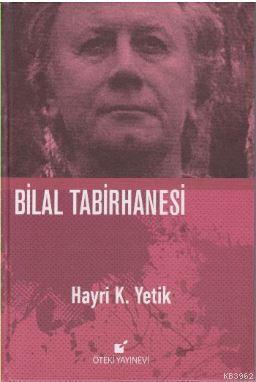Bilal Tabirhanesi (Ciltli)