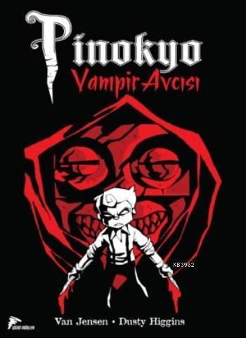Pinokyo Vampir Avcısı Cilt 1