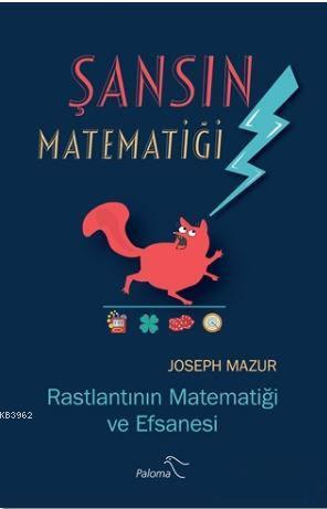Şansın Matematiği; Rastlantının Matematiği ve Efsanesi