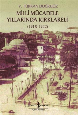 Milli Mücadele Döneminde Kırklareli; (1918-1922)