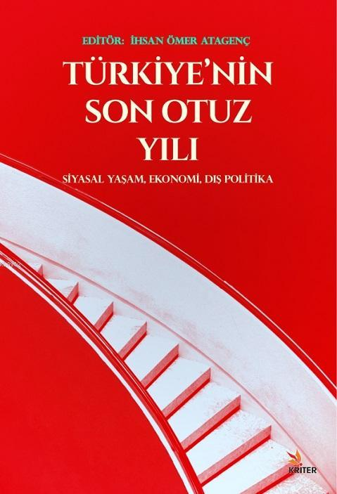 Türkiye'nin Son Otuz Yılı; Siyasal Yaşam, Ekonomi, Dış Politika