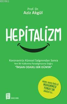 Hepitalizm; Koronavirüs Küresel Salgınından Sonra Yeni Bir Kalkınma Paradigmasına Doğru