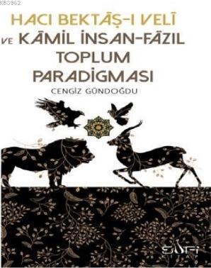 Hacı Bektaşı Veli ve Kamil İnsan Fazıl Toplum Paradigması