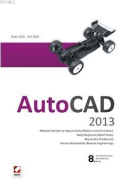 AutoCAD 2013; Çizim Oluşturma ve Düzenleme  Katı, Yüzey ve Ağ (Mesh) Modelleme  Uygulamalar ve Alıştırmalar