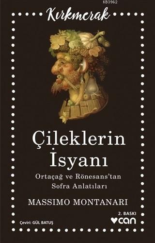 Çileklerin İsyanı - Ortaçağ ve Rönesans'tan Sofra Anlatıları