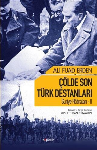 Çölde Son Türk Destanları; Suriye Hatıraları 2