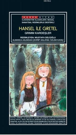 Sanatsal Resimli Hansel ile Gretel; Grimm Masalları