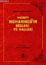 Hazreti Muhammed´in Sözleri ve Halleri; Kütüb-ü Sitte Hadisleri
