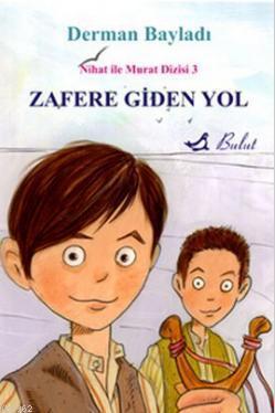 Zafere Giden Yol; Kurtuluş Savaşında İki Çocuk Kahraman