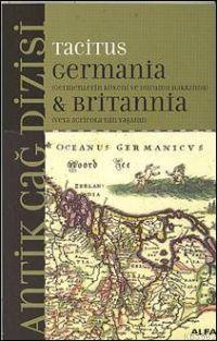 Germania & Britannia; Germenlerin Kökeni ve Durumu Hakkında Veya Agricola'nın Yaşamı