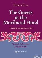 The Guests At The Morıbund Hotel