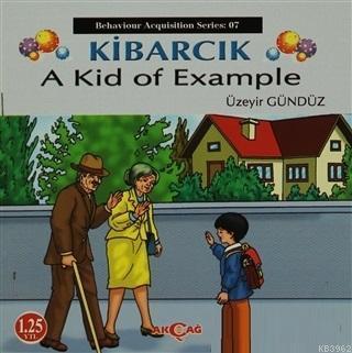 Kibarcık A Kid Of Example; Behaviour Acquisition Series 07