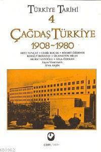 Türkiye Tarihi 4 - Çağdaş Türkiye 1908-1980