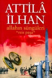 Allah'ın Süngüleri Reis Paşa