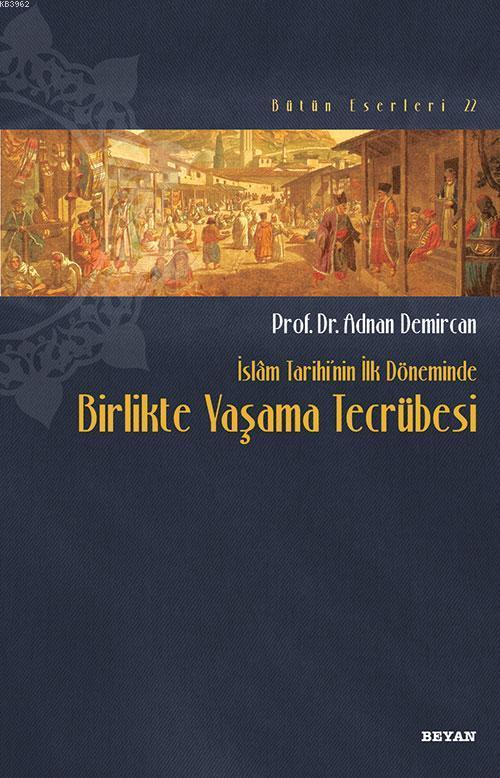 İslam Tarihinin İlk Döneminde Birlikte Yaşama Tecrübesi