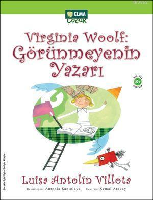 Virginia Woolf - Görünmeyenin Yazarı