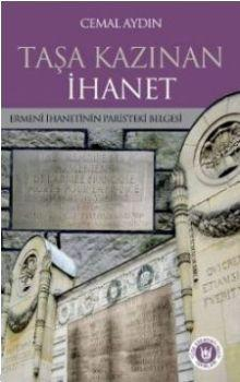 Taşa Kazınan İhanet; Ermeni İhanetinin Paris'teki Belgesi