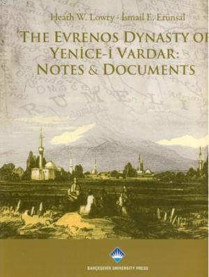 The Evrenos Dynasty of Yenice-i Vardar:Notes&Documents