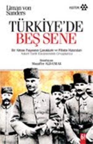 Türkiye'de Beş Sene; Bir Alman Paşasının Çanakkale ve Filistin Hatıraları