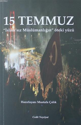 15 Temmuz; İslam'sız Müslümanlığın Öteki Yüzü