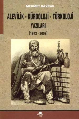 Alevilik Kürdoloji Türkoloji Yazıları; 1973- 2009