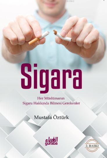 Sigara; Her Müslümanın Sigara Hakkında Bilmesi Gerekenler