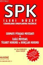 Spk - İleri Düzey - Sermaye Piyasası Mevzuatı ve İlgili Mevzuat, Ticaret Hukuku ve Borçlar Hukuku