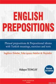 English Prepositions; Phrasal prepositions & Prepositional idioms with Turkish meanings, exercises and test