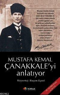 Mustafa Kemal Çanakkaleyi Anlatıyor