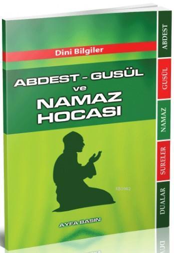 Abdest - Gusül ve Namaz Hocası (Ayfa-069, Çanta Boy); Dini Bilgiler