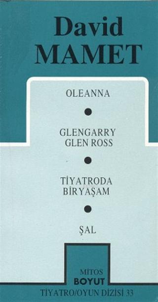 Toplu Oyunları 1; Oleanna / Glengarry Gleenn Ross / Tiyatroda Bir Yaşam / Şal
