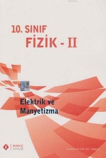 10. Sınıf Fizik II Elektrik ve Manyetizma