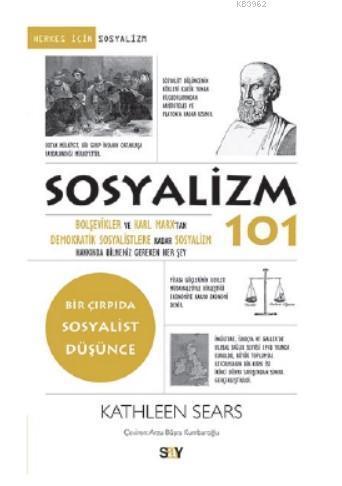 Sosyalizm 101 Bolşevikler ve Karl Marx'tan Demokratik Sosyalistlere Kadar Sosyalizm; Hakkında Bilmeniz Gereken Her Şey